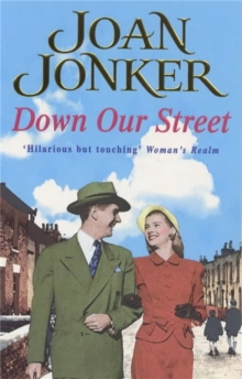Down Our Street : Friendship, Family and Love Collide in This Wartime Saga, Paperback Book