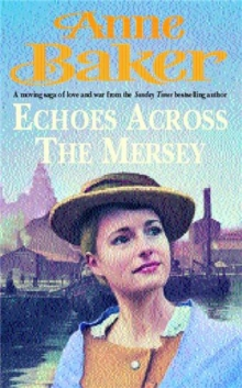 Echoes Across the Mersey : A Poignant Saga of Love in a Desperate Time, Paperback Book