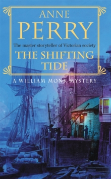The Shifting Tide : William Monk Mystery 14, Paperback Book