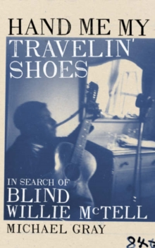 Hand Me My Travelin' Shoes, Hardback Book