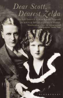 Dear Scott, Dearest Zelda : The Love Letters of F.Scott and Zelda Fitzgerald, Paperback Book