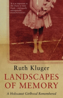 Landscapes of Memory : A Holocaust Girlhood Remembered, Paperback Book