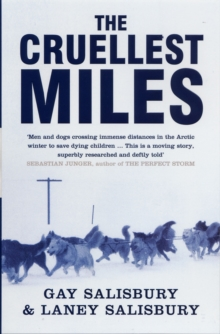 The Cruellest Miles : The Heroic Story of Dogs and Men in a Race Against an Epidemic, Paperback Book