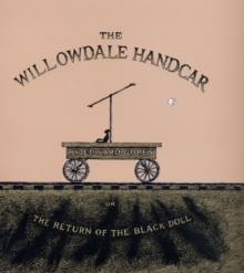 The Willowdale Handcar : or, the Return of the Black Doll, Hardback Book