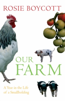 Our Farm : A Year in the Life of a Smallholding, Hardback Book