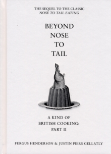 Beyond Nose to Tail : A Kind of British Cooking: Part II, Hardback Book