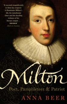 Milton : Poet, Pamphleteer and Patriot, Paperback Book