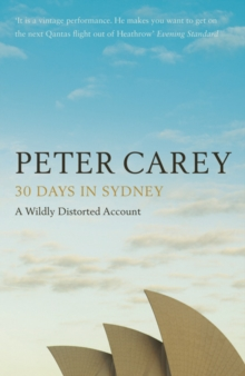 30 Days in Sydney : The Writer and the City, Paperback Book