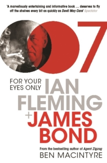 For Your Eyes Only : Ian Fleming and James Bond, Paperback Book