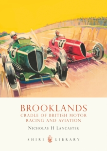 Brooklands : Cradle of British Motor Racing and Aviation, Paperback Book