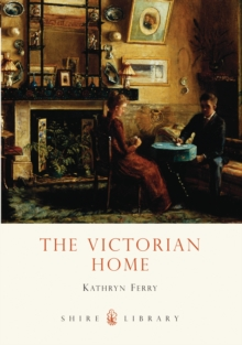 The Victorian Home, Paperback Book