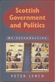 Scottish Government and Politics : An Introduction, Paperback Book