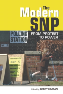 The Modern SNP : From Protest to Power, Paperback Book