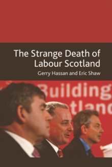 The Strange Death of Labour Scotland, Paperback Book