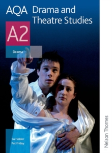 AQA Drama and Theatre Studies A2, Paperback Book