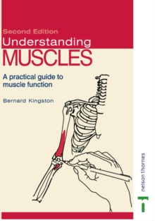 Understanding Muscles : A Practical Guide to Muscle Function, Paperback Book