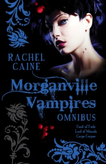 The Morganville Vampires : Feast of Fools; Lord of Misrule; Carpe Corpus Vol. 2, Hardback Book