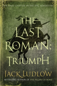 The Last Roman : Triumph, Hardback Book
