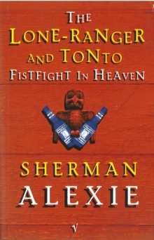 Lone Ranger and Tonto Fistfight in Heaven, Paperback Book