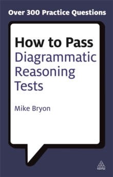 How to Pass Diagrammatic Reasoning Tests : Essential Practice for Abstract, Input Type and Spatial Reasoning Tests, Paperback Book