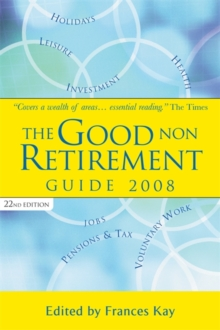 The Good Non Retirement Guide, Paperback Book