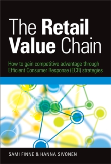 The Retail Value Chain : How to Gain Competitive Advantage through Efficient Consumer Response (ECR) Strategies, Hardback Book