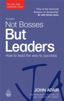 Not Bosses But Leaders : How to Lead the Way to Success, Paperback Book