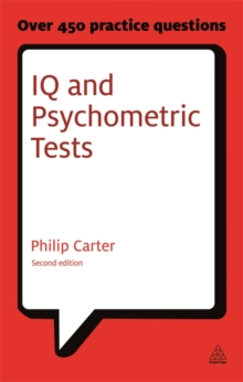 IQ and Psychometric Tests : Assess Your Personality Aptitude and Intelligence, Paperback Book