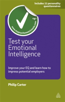 Test Your Emotional Intelligence : Improve Your EQ and Learn How to Impress Potential Employers, Paperback Book