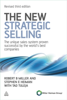 The New Strategic Selling : The Unique Sales System Proven Successful by the World's Best Companies, Paperback Book