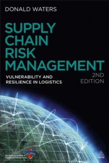 Supply Chain Risk Management : Vulnerability and Resilience in Logistics, Paperback Book