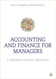Accounting and Finance for Managers : A Decision-Making Approach, Paperback Book