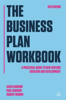 The Business Plan Workbook : A Practical Guide to New Venture Creation and Development, Paperback Book