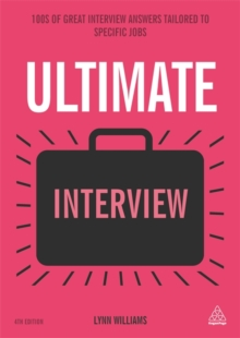 Ultimate Interview : 100s of Great Interview Answers Tailored to Specific Jobs, Paperback Book