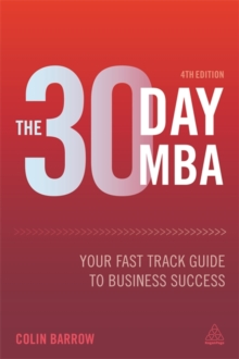 The 30 Day MBA : Your Fast Track Guide to Business Success, Paperback Book