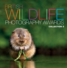British Wildlife Photography Awards: Collection 3, Hardback Book