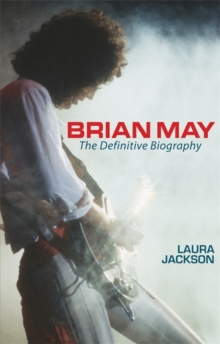 Brian May : The Definitive Biography, Paperback Book