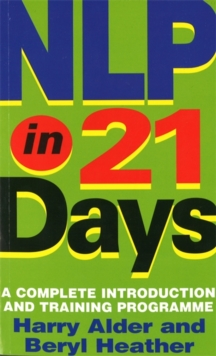 NLP in 21 Days : A Complete Introduction and Training Programme, Paperback Book