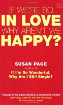 If We're So in Love, Why Aren't We Happy?, Paperback Book