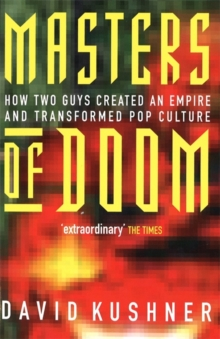 Masters of Doom : How Two Guys Created an Empire and Transformed Pop Culture, Paperback Book