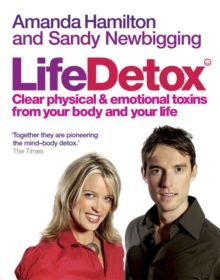 Life Detox : Clear Physical and Emotional Toxins from Your Body and Your Life, Paperback Book