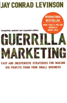 Guerrilla Marketing : Cutting-edge Strategies for the 21st Century, Paperback Book