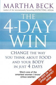 The 4-Day Win : Change the way you think about food and your body in just 4 days, Paperback Book
