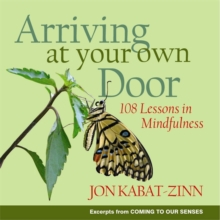 Arriving at Your Own Door : 108 Lessons in Mindfulness, Paperback Book