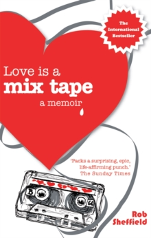 Love is a Mix Tape : A Memoir, Paperback Book