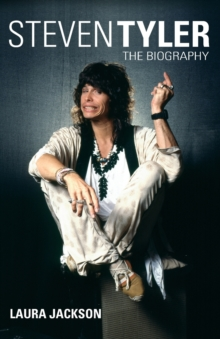 Steven Tyler : The Biography, Paperback Book