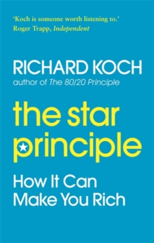 The Star Principle : How it Can Make You Rich, Paperback Book