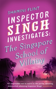 Inspector Singh Investigates: The Singapore School of Villainy, Paperback Book