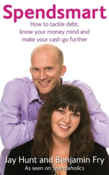 Spendsmart : Tackle Debt and Make Your Cash Go Further, Paperback Book