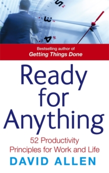 Ready For Anything : 52 productivity principles for work and life, Paperback Book
